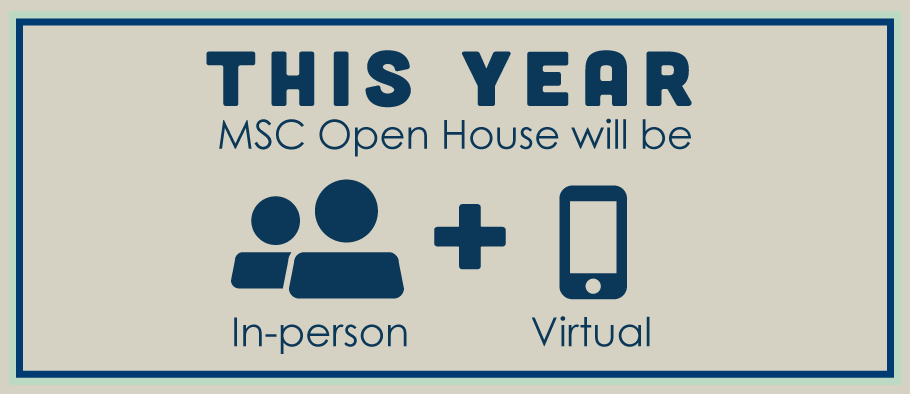 This Year MSC Open House will be In-Person and Virtual